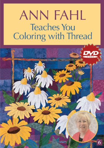 Ann Fahl Teaches You Coloring With Thread:  2008 edition cover