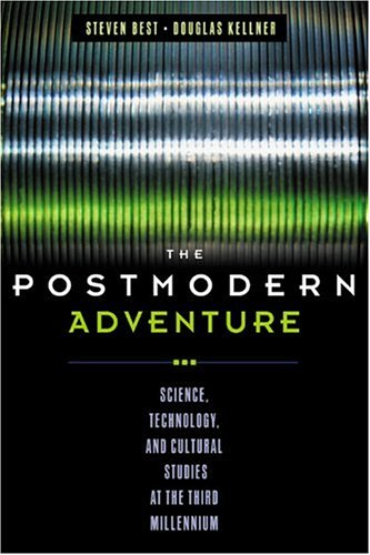 Postmodern Adventure Science, Technology, and Cultural Studies at the Third Millennium  2001 edition cover
