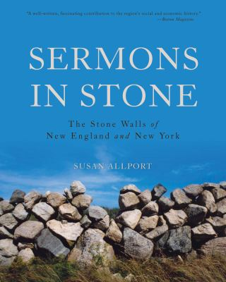 Sermons in Stone The Stone Walls of New England and New York 2nd edition cover