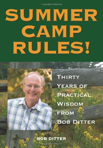 Summer Camp Rules! Thirty Years of Practical Wisdom from Bob Ditter N/A 9781606791653 Front Cover