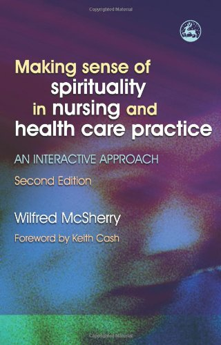 Making Sense of Spirituality in Nursing and Health Care Practice An Interactive Approach 2nd 2006 9781843103653 Front Cover