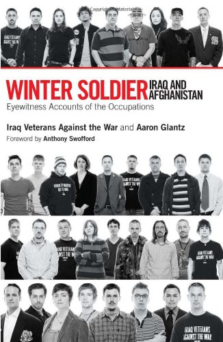 Winter Soldier Iraq and Afghanistan - Eyewitness Accounts of the Occupations  2008 edition cover