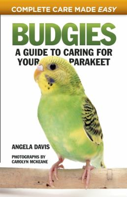 Budgies A Guide to Caring for Your Parakeet  2010 9781935484653 Front Cover