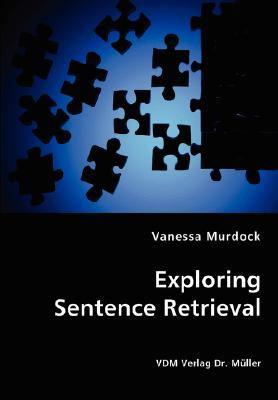 Exploring Sentence Retrieval   2008 9783836437653 Front Cover