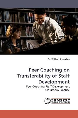 Peer Coaching on Transferability of Staff Development N/A 9783838305653 Front Cover