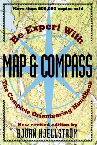 Be Expert with Map and Compass The Complete Orienteering Handbook 2nd 1994 9780020292654 Front Cover