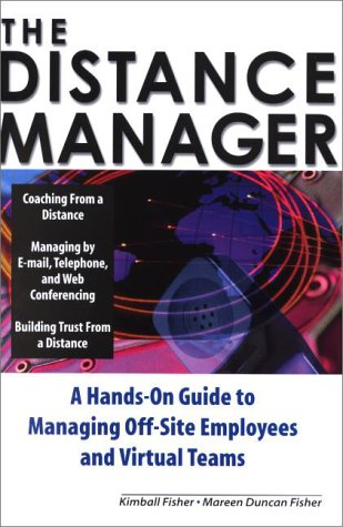 Distance Manager A Hands-On Guide to Managing Off-Site Employees and Virtual Teams  2001 edition cover
