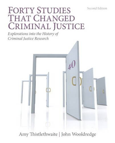 Forty Studies That Changed Criminal Justice Explorations into the History of Criminal Justice Research 2nd 2014 edition cover