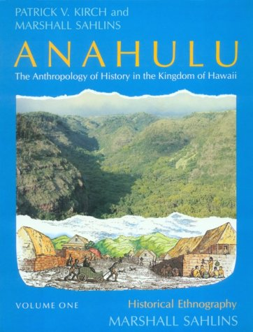 Anahulu - The Anthropology of History in the Kingdom of Hawaii Historical Ethnography N/A 9780226733654 Front Cover