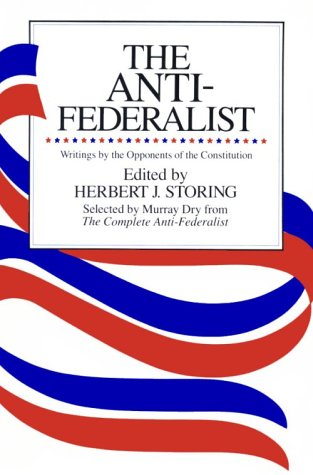 Anti-Federalist An Abridgment of the Complete Anti-Federalist Abridged edition cover