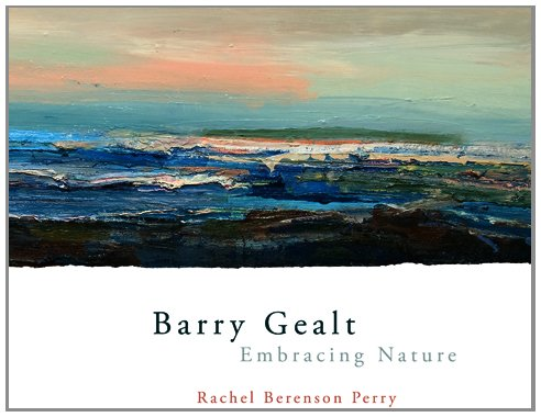 Barry Gealt, Embracing Nature Landscape Paintings, 1988-2012  2012 9780253009654 Front Cover