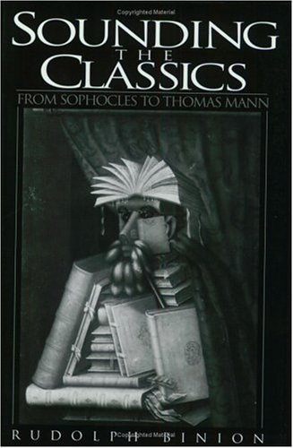 Sounding the Classics From Sophocles to Thomas Mann  1997 9780275959654 Front Cover
