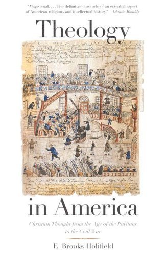 Theology in America Christian Thought from the Age of the Puritans to the Civil War  2005 edition cover