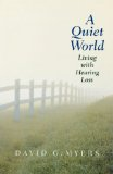 Quiet World Living with Hearing Loss N/A edition cover
