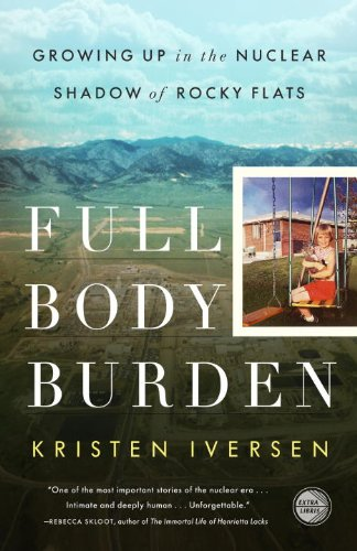 Full Body Burden Growing up in the Nuclear Shadow of Rocky Flats N/A edition cover
