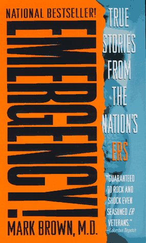 Emergency! True Stories from the Nation's ERs  1996 (Reprint) edition cover