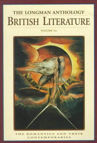 Longman Anthology of British Literature The Romantics and Their Contemporaries  1999 9780321067654 Front Cover