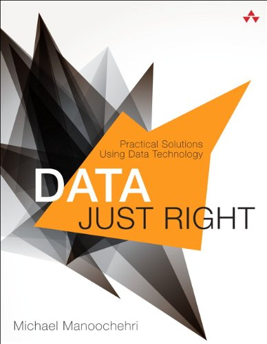 Data Just Right Introduction to Large-Scale Data and Analytics  2014 9780321898654 Front Cover