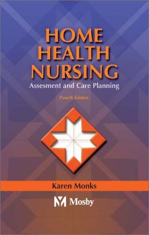 Home Health Nursing Assessment and Care Planning 4th 2003 (Revised) edition cover