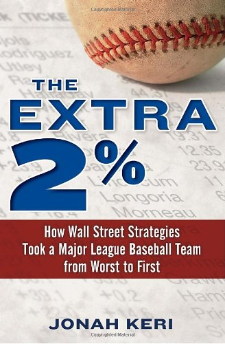 Extra 2% How Wall Street Strategies Took a Major League Baseball Team from Worst to First  2011 edition cover