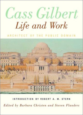 Cass Gilbert Life and Work - Architect of the Public Domain  2001 9780393730654 Front Cover
