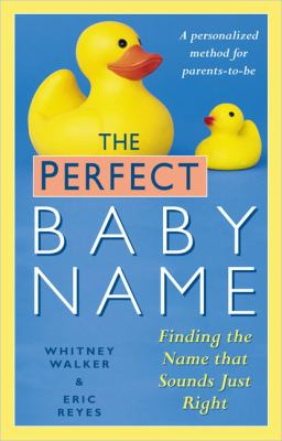 Perfect Baby Name Finding the Name That Sounds Just Right  2005 9780425202654 Front Cover