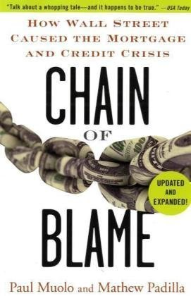 Chain of Blame How Wall Street Caused the Mortgage and Credit Crisis  2008 edition cover