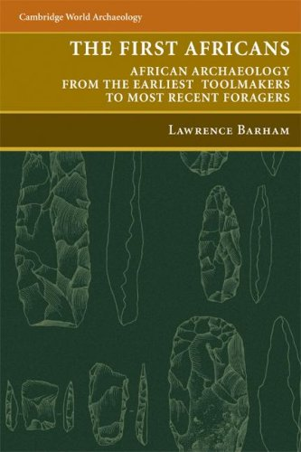 First Africans African Archaeology from the Earliest Toolmakers to Most Recent Foragers  2008 edition cover