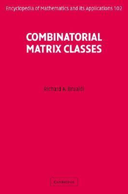 Combinatorial Matrix Classes   2006 9780521865654 Front Cover
