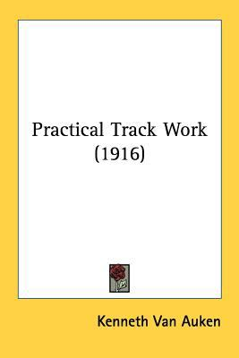 Practical Track Work N/A 9780548583654 Front Cover