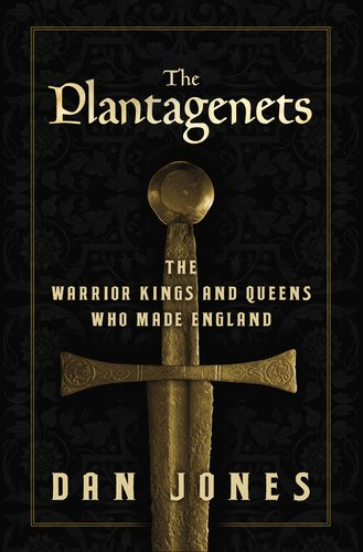 Plantagenets The Warrior Kings and Queens Who Made England N/A edition cover