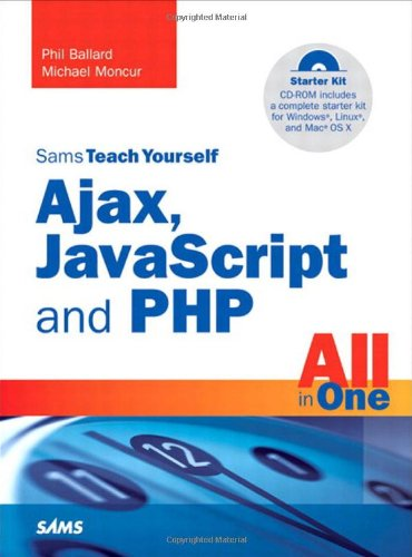 Sams Teach Yourself Ajax, JavaScript, and PHP All in One   2009 edition cover