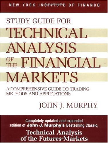 Study Guide to Technical Analysis of the Financial Markets A Comprehensive Guide to Trading Methods and Applications 2nd 1998 (Guide (Pupil's)) edition cover