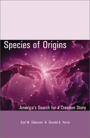 Species of Origins America's Search for a Creation Story  2002 edition cover