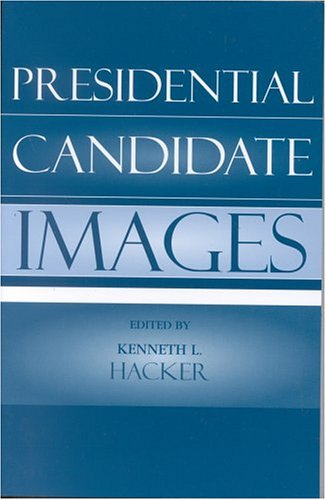 Presidential Candidate Images   2004 9780742536654 Front Cover