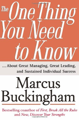 One Thing You Need to Know ...About Great Managing, Great Leading, and Sustained Individual Success  2005 edition cover