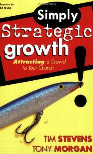 Simply Strategic Growth : Attracting a Crowd to Your Church  2005 edition cover