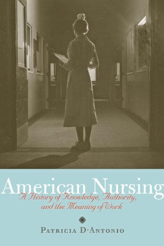 American Nursing A History of Knowledge, Authority, and the Meaning of Work  2010 edition cover