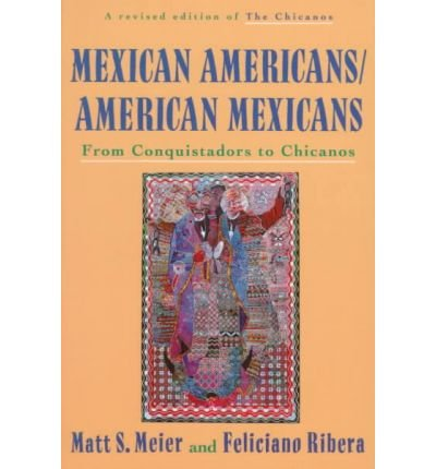 Chicanos : A History of Mexican Americans 1st 1972 9780809013654 Front Cover