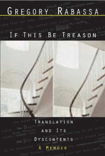 If This Be Treason Translation and Its Dyscontents  2005 edition cover