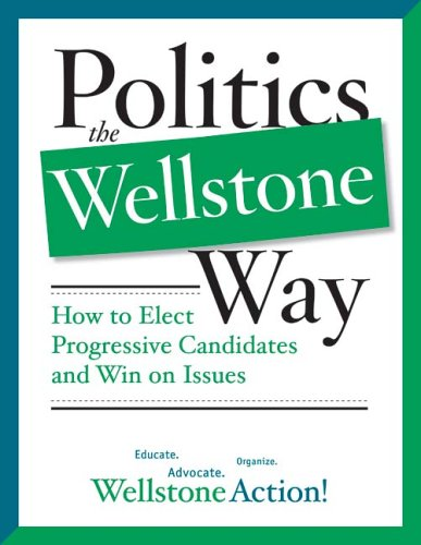 Politics the Wellstone Way How to Elect Progressive Candidates and Win on Issues  2005 edition cover