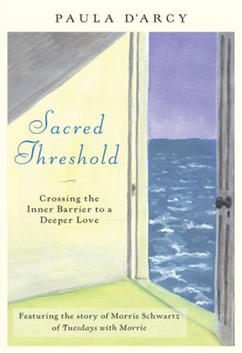 Sacred Threshold Crossing the Inner Barriers to a Deeper Love  2007 edition cover