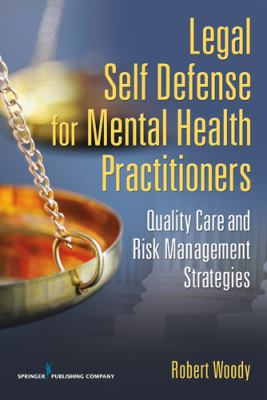 Legal Self-Defense for Mental Health Practitioners Quality Care and Risk Management Strategies  2012 edition cover