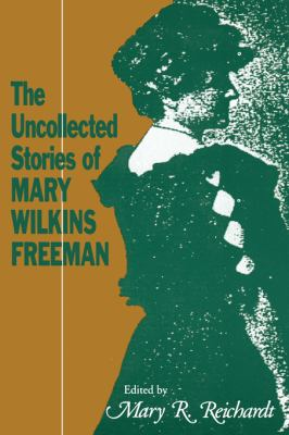 Uncollected Stories of Mary Wilkins Freeman   1992 9780878055654 Front Cover