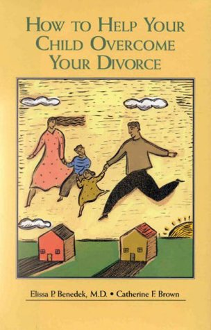 How to Help Your Child Overcome Your Divorce  N/A edition cover