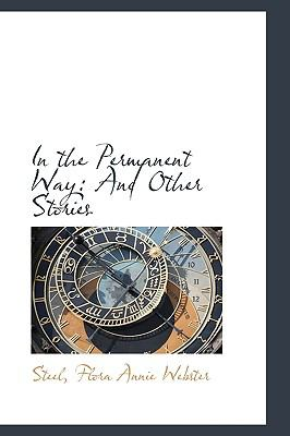 In the Permanent Way : And Other Stories N/A 9781113546654 Front Cover