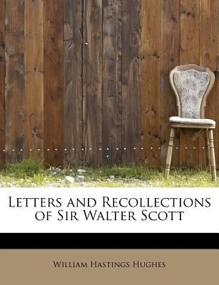 Letters and Recollections of Sir Walter Scott  N/A 9781115919654 Front Cover