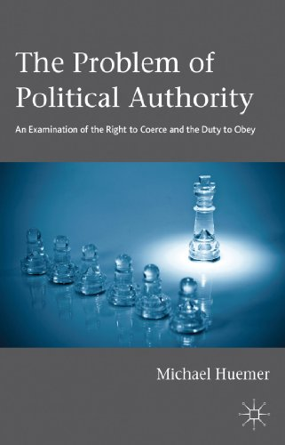 Problem of Political Authority An Examination of the Right to Coerce and the Duty to Obey  2013 edition cover