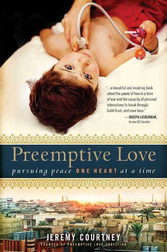 Preemptive Love Pursuing Peace One Heart at a Time N/A edition cover