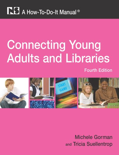 Connecting Young Adults and Libraries A How-to-Do-It Manual 4th 2009 edition cover